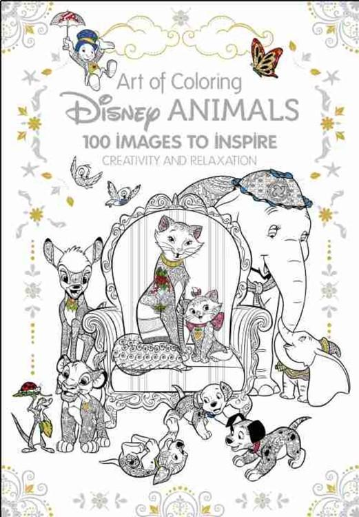 Art of Coloring: Disney Animals: 100 IMages to Inspire Creativity and Relaxation by Disney Pr