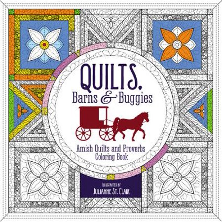 Quilts, Barns and Buggies Adult Coloring Book : Amish Quilts and Proverbs Coloring -