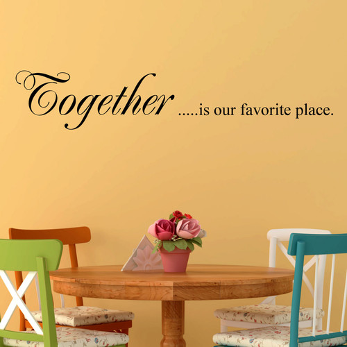 Decal the Walls Together is Our Favorite Place Wall Decal