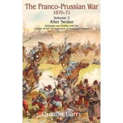 Franco-Prussian War, Volume 2: Sedan. Helmuth von Moltke and the Defeat of the Government of National Defence - eBook