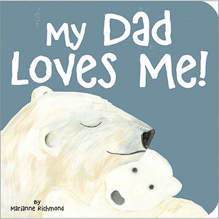 All About My Dad (My Dad Loves Me (Board Book))
