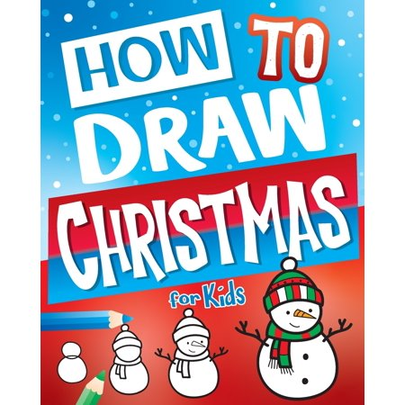 Stocking Stuffer Ideas: How to Draw Christmas for Kids (Paperback) ()