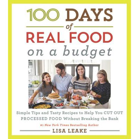 100 Days of Real Food: On a Budget : Simple Tips and Tasty Recipes to Help You Cut Out Processed Food Without Breaking the Bank - Weird Halloween Food Recipes