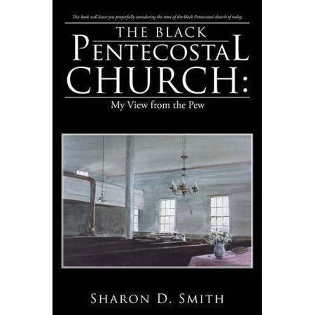 The Black Pentecostal Church: My View from the Pew - image 1 of 1