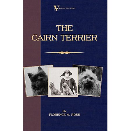 The Cairn Terrier (A Vintage Dog Books Breed Classic) -