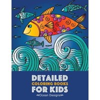 Detailed Coloring Books For Kids: Ocean Designs: Advanced Coloring Pages for Tweens, Older Kids, Boys & Girls, Designs & Patterns of Underwater Ocean Theme, Deep Blue Sea, Zendoodle Animals, Fish, Wha