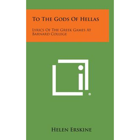 Lyrics Game - To the Gods of Hellas : Lyrics of the Greek Games at Barnard College