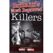 Crimes of the Century: Britain's Most Depraved Killers : From the Case Files of People and Daily Mirror