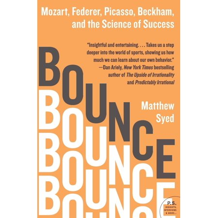 Bounce   Mozart  Federer  Picasso  Beckham  And The Science Of Success