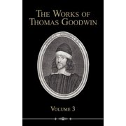 The Works of Thomas Goodwin, Volume 3