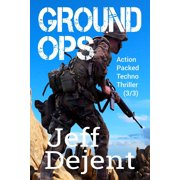 Ground Ops Action Packed Techno Thriller (3/3) - eBook