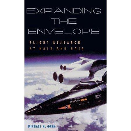 Expanding The Envelope  Flight Research At Naca And Nasa