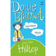 Dottie Blanket and the Hilltop - eBook