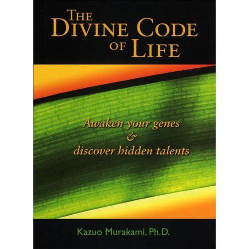 The Divine Code of Life: Awaken Your Genes & Discover Hidden Talents