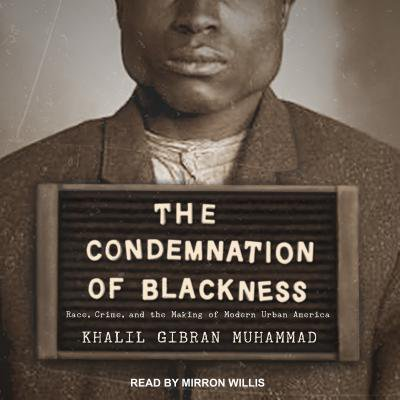 The Condemnation of Blackness (Audiobook)