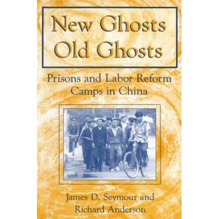 New Ghosts, Old Ghosts: Prisons and Labor Reform Camps in China - eBook - Chinese Labor Camps Halloween