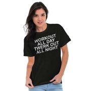 Workout Ladies TShirts Tees T For Women Twerk Funny Training Party Dance