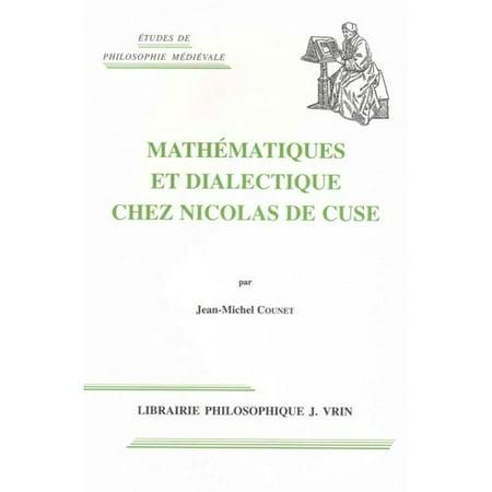 Mathematique Et Dialectique Chez Nicolas De Cues