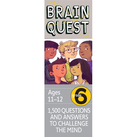 Brain Quest Grade 6, revised 4th edition : 1,500 Questions and Answers to Challenge the