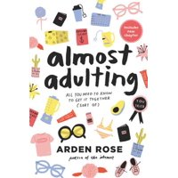 Almost Adulting : All You Need to Know to Get It Together (Sort Of)