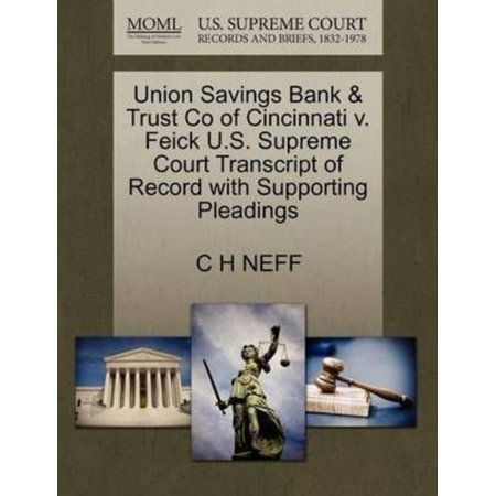 Union Savings Bank   Trust Co Of Cincinnati V  Feick U S  Supreme Court Transcript Of Record With Supporting Pleadings