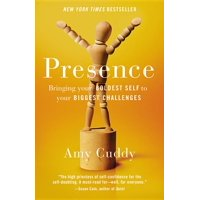 Presence : Bringing Your Boldest Self to Your Biggest Challenges (Hardcover)