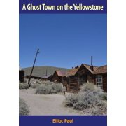 A Ghost Town on the Yellowstone - eBook
