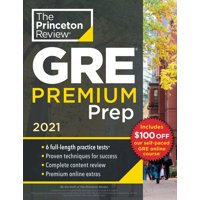 Princeton Review GRE Premium Prep, 2021 : 6 Practice Tests + Review & Techniques + Online Tools