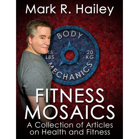 Fitness Mosaics: A Collection of Articles on Health and Fitness - eBook