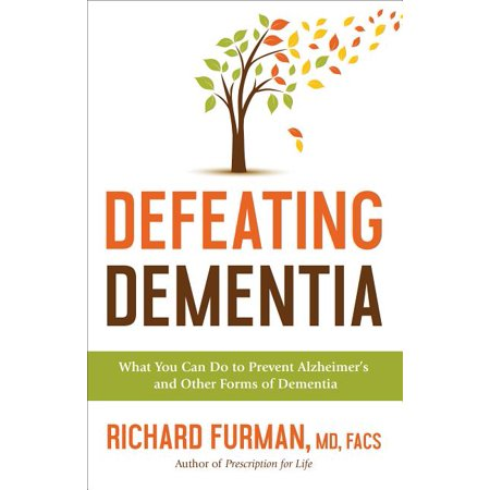 Defeating Dementia : What You Can Do to Prevent Alzheimer's and Other Forms of Dementia (Hardcover)