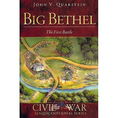 Big Bethel: The First Battle [Civil War Series] [VA] [The History Press]