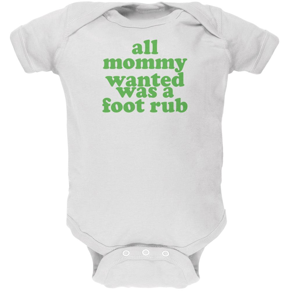 Mommy Wanted a Foot Rub Funny White Soft Baby One Piece