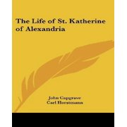 The Life of St. Katherine of Alexandria