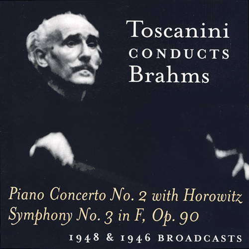 TOSCANINI CONDUCTS BRAHMS (1948 & 1946 BROADCASTS)