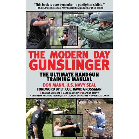 The Modern Day Gunslinger : The Ultimate Handgun Training (Handgun Reloading Manual)