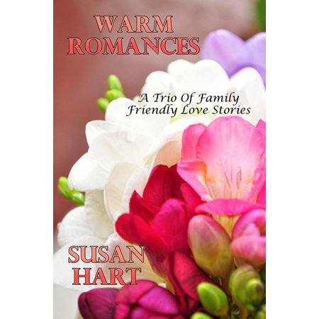 Warm Romances (A Trio Of Family Friendly Love Stories) - eBook (Family Trio)