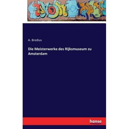 Die Meisterwerke Des Rijksmuseum Zu Amsterdam