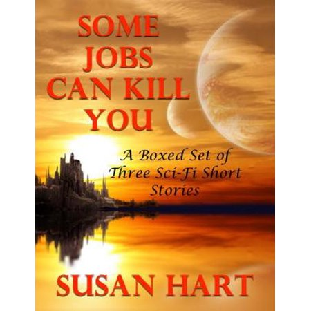 Sci Fi Characters Halloween (Some Jobs Can Kill You: A Boxed Set of Three Sci Fi Short Stories -)