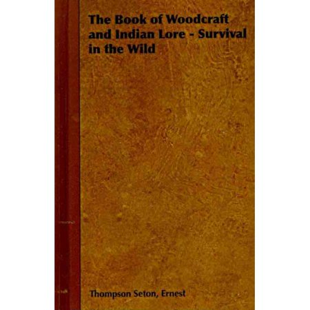 The Book Of Woodcraft And Indian Lore  Survival In The Wild