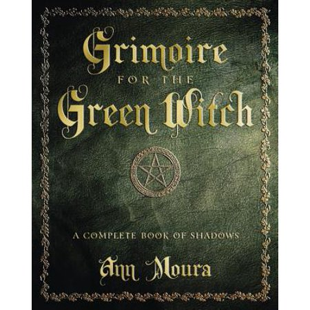 Grimoire for the Green Witch : A Complete Book of (Dark Shadows In The Corner Of My Eye)