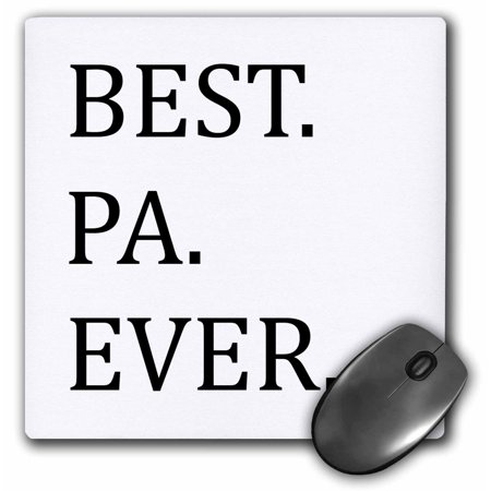 3dRose Best Pa Ever - Gifts for dads - Father nicknames - Good for Fathers day - black text, Mouse Pad, 8 by 8 (Best Mouse On The Market)