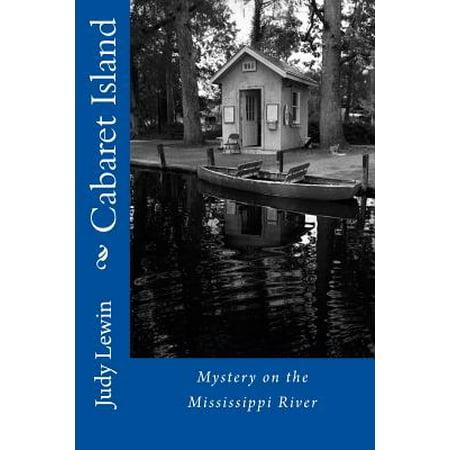 - Cabaret Island : Mississippi River Island Mystery