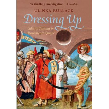 Dressing Up  Cultural Identity In Renaissance Europe