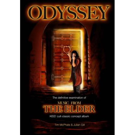 Odyssey : The Definitive Examination of Music from the Elder, Kiss' Cult-Classic Concept