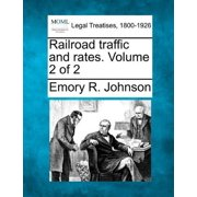 Railroad Traffic and Rates. Volume 2 of 2