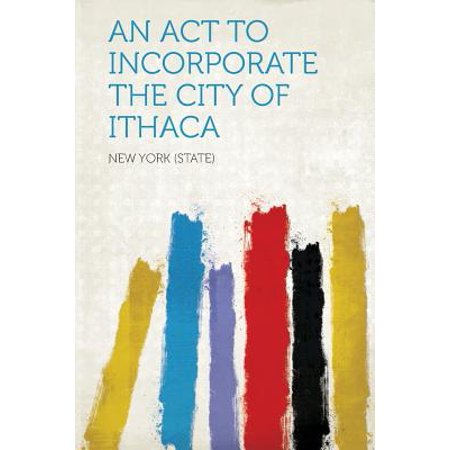 An ACT to Incorporate the City of Ithaca (Party City Ithaca)