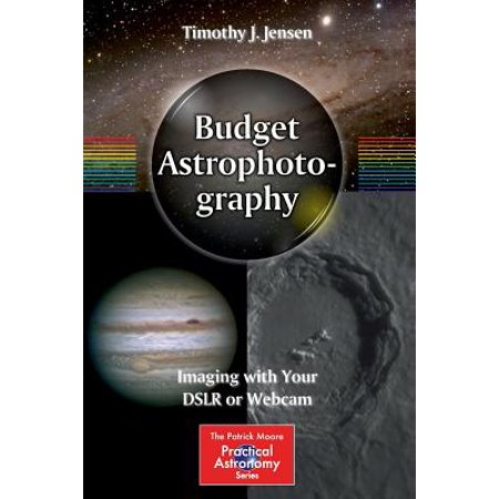 Budget Astrophotography : Imaging with Your Dslr or (Best Dslr On A Budget 2019)