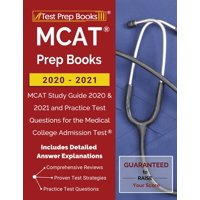 MCAT Prep Books 2020-2021: MCAT Study Guide 2020 & 2021 and Practice Test Questions for the Medical College Admission Test [Includes Detailed Answer Explanations] (Paperback)