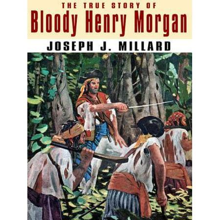 The True Story of Bloody Henry Morgan - eBook - Joseph Morgan Halloween
