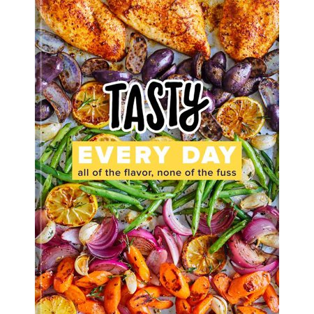 Tasty Every Day : All of the Flavor, None of the Fuss (an Official Tasty Cookbook) (Hardcover)